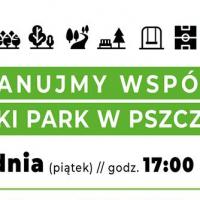 Zaplanujmy wspólnie Miejski Park w Pszczynie!